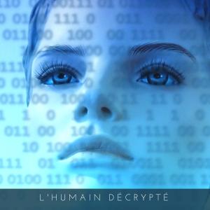 L'humain décrypté