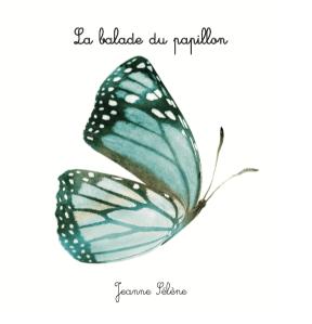 La balade du papillon Jeanne Sélène